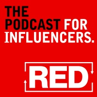RED - Marketing Podcast For Influencers