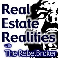 Real Estate Realities - The RebelBroker