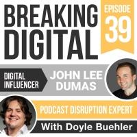 John Lee Dumas - Podcast Disruption Expert