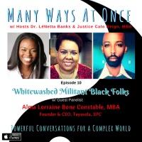 Whitewashed Militant Black Folks w/ Alma Constable