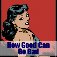 All Good Can Be Used for Bad – Mindset Cautions