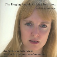 The Hayley Angela Gilbert Interview.