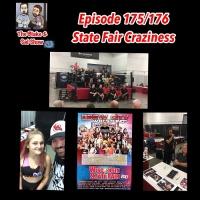 B&S Episode 175/176: State Fair Craziness