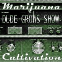 The Dude Grows Show