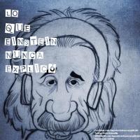 Lo Que Einstein Nunca Explicó