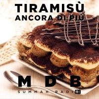 "MDB Summah Radio | Ep. 41 ""Tiramisù (ancora di più!)"""