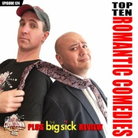 Episode 124: Top 10 Rom-Coms / The Big Sick