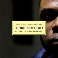 The Travis Tillery Interview.
