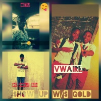 MeTu_Ft_De Noble Ben_And_Yung Vwaire_$how Up With Some Gold