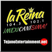 La Reina 104.3FM/TejanoEntertainment.net