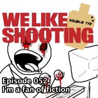 WLS Double Tap 052 - Im a fan of fiction
