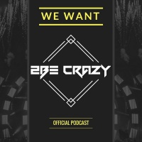 We Want 2Be Crazy #24
