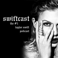 Swiftcast: The #1 Taylor Swift Podcast