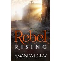 Amanda Clay- Rebel Rising