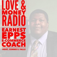 Love & Money Radio - Guest Earnest Epps
