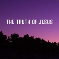 Jesus is still the truth, you know...