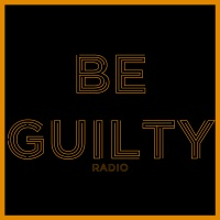 Be Guilty Radio