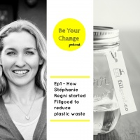 Ep1 How Stéphanie Regni started FillGood to reduce plastic waste