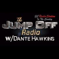 """The Jump Off"" Wednesday (6-21-17) w/Dante Hawkins"