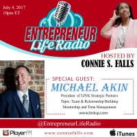 Entrepreneur Life Radio w/ Host Connie S. Falls - Guest Michael Akin
