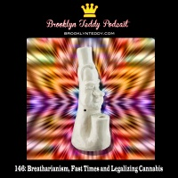 146: Breatharianism, Fast Times and Legalizing Cannabis
