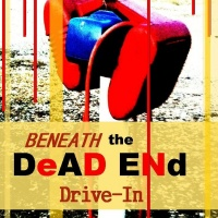 Beneath the Dead End Drive-In