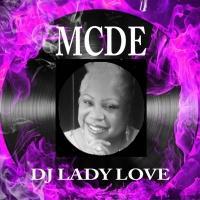 "DJ  ""LADY LOVE"" ♥️ (((MCDE)))"
