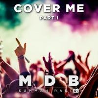 "MDB Summah Radio   Ep. 25 ""Cover me (part I)"""