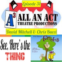 """Episode 31: David Mitchell & Chris Bucci of All An Act Theatre's """"Fools"""""""