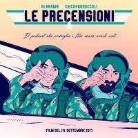 LE PRECENSIONI • S2E2 • 14 settembre 2017