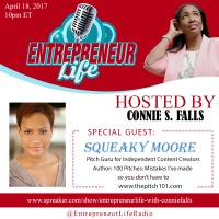 Entrepreneur LIfe Radio w/ Host Connie S. Falls - Guest Squeaky Moore