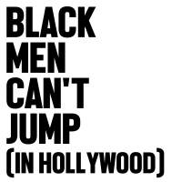 Black Men Can't Jump