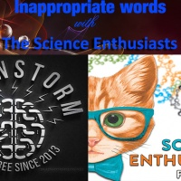 Inappropriate Words With The Science Enthusiasts
