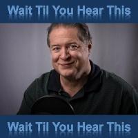 Wait Til You Hear This