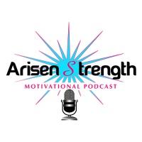 Arisen Strength Motivational Podcast