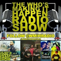 New Who's Making It Happen Radio Show