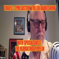 Lid Radio Show 2/1/17 With Guest Bloviating Zeppelin
