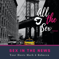 Surprise LIVE Episode! Sex In The News!