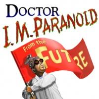 """Doctor I. M. Paranoid """"ORIGIN!"""""""