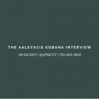 The Aaleyacis Kobana Interview.