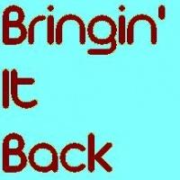 Bringin' It Back