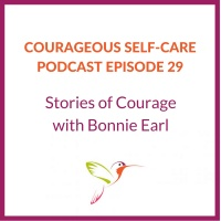 Stories of Self-Care and Courage with Bonnie Earl
