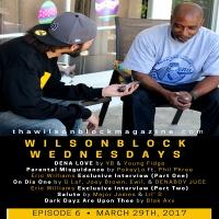 WilsonBlock Wednesdays Episode 6 featuring Eric Williams aka EDuB (March 29th, 2017)