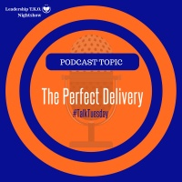 Talk Tuesday - The Perfect Delivery | Lakeisha McKnight