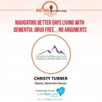 9/16/17: Christy Turner with Dementia Sherpa | Navigating Better Days Living with Dementia: Drug-Free, No Arguments | Aging in Portland