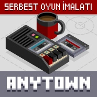 Anytown #1 Bağımsız Oyun Nedir? Ne Gerektirir? Anytown da Neyin Nesi?