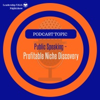 Public Speaking - Profitable Niche Discovery   Lakeisha McKnight   Truth Training Thursday
