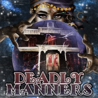 Debut of Deadly Manners