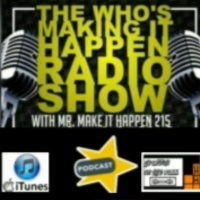 New Who's Making It Happen Radio Show