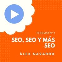 SEO, SEO y más SEO con Álex Navarro - #1 CW Podcast